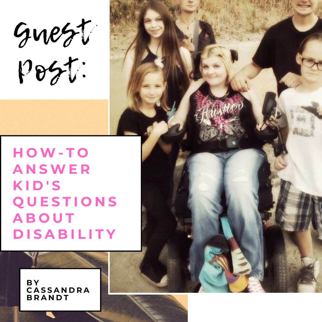 Guest Post: Curious Kids – How to Answer Kid's Questions About Disability by Cassandra Brandt